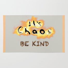 It's Chaos - Be Kind Rug