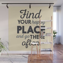 Wanderlust, find your happy place and go there, motivational quote, adventure, globetrotter Wall Mural