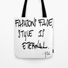 """""""Fashions fade, style is eternal"""" YSL Tote Bag"""