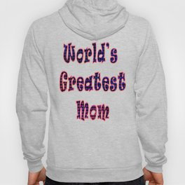 World's Greatest Mom Hoody