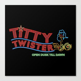 Welcome To The Titty Twister! Canvas Print