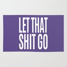 Let That Shit Go (Ultra Violet) Rug