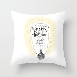 We are all broken light bulb quote Throw Pillow