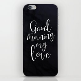 Good Morning My Love #Love #valentines iPhone Skin