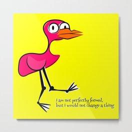 Pink Bird Not Perfect Metal Print