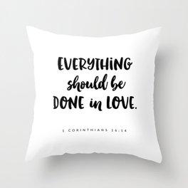 1 Corinthians 16:14 - Bible Verse Throw Pillow