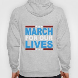 March for Our Lives Shirt Hoody
