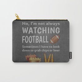 Funny Not Always Watching Football Eat Chips Drink Beer Carry-All Pouch