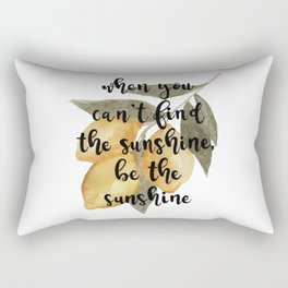 Lemon Watercolor, When You Can't Find Sunshine, Be the Sunshine Rectangular Pillow