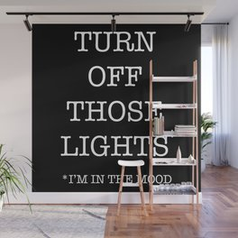 turn off those lights Wall Mural