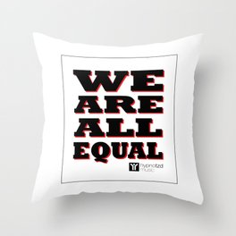 We are all equal Throw Pillow
