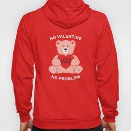 No valentine No problem Hoody