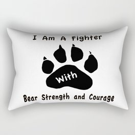 I Am A Fighter with Bear Strength and Courage Rectangular Pillow