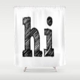 hi Shower Curtain