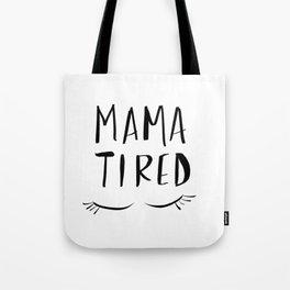 Mama Tired Tote Bag