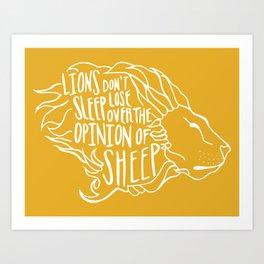 Lions don't lose sleep Art Print