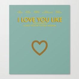 I Love You Like Canvas Print