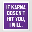 IF KARMA DOESN'T HIT YOU I WILL (Purple) by creativeangel