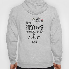 Real Pirates are born in AUGUST T-Shirt Dsohv Hoody