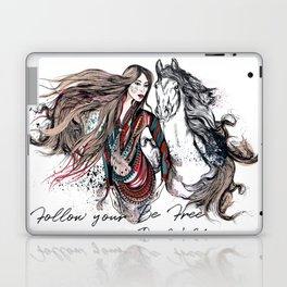 Be wild, be free, follow your dream Laptop & iPad Skin