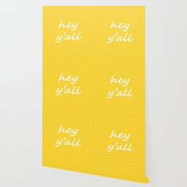 hey y'all - yellow Wallpaper