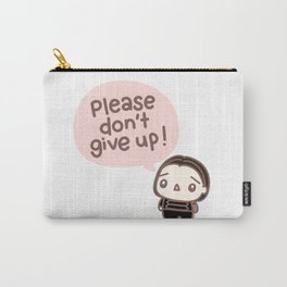 Please don't give up Carry-All Pouch