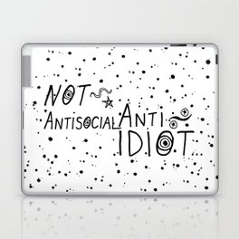 NOT Anti-Social Anti-Idiot Laptop & iPad Skin