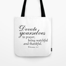Devote prayer watchful thankful,Colossians 4:2,Christian BibleVerse Tote Bag
