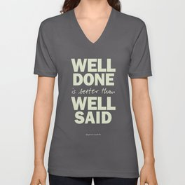 Well done is better than well said, inspirational Benjamin Franklin quote for motivation, work hard Unisex V-Neck