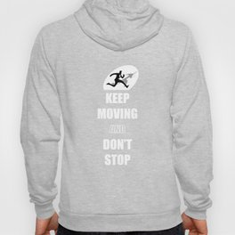 Keep Moving and Don't Stop Quotes (Black and White) Hoody