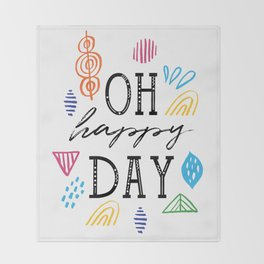 Oh happy Day Throw Blanket