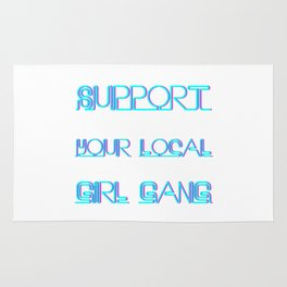 Support Your Local Girl Gang Rug