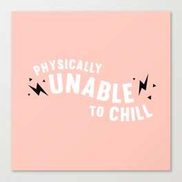 physically unable to chill (peach) Canvas Print
