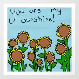 You are my Sunshine! Art Print