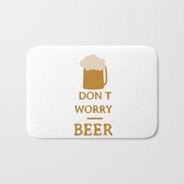 Don't worry beer happy Bath Mat