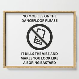 No mobile phones allowed on the dancefloor Serving Tray