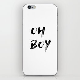 OH BOY Quote iPhone Skin