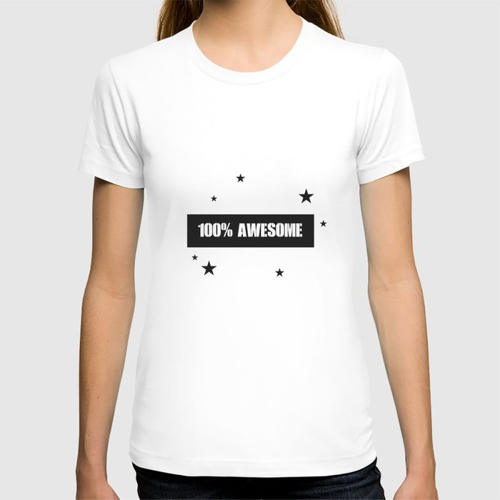 100% Awesome Kids Room Quote - Black And White T-shirt