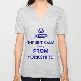 Keep Thi Sen Calm Thas From Yorkshire  Unisex V-Neck