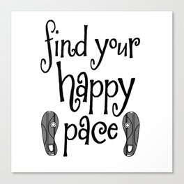 Find Your Happy Pace Quote Canvas Print