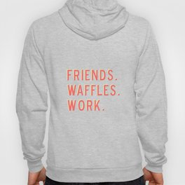 PARKS AND REC FRIENDS WAFFLES WORK Hoody