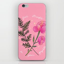Find strength in your fragility iPhone Skin