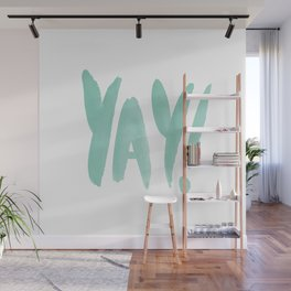 Yay brushed typography Wall Mural