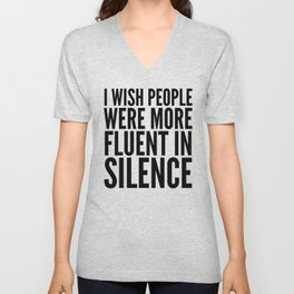 I Wish People Were More Fluent in Silence Unisex V-Neck