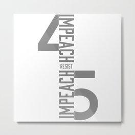 RESIST / IMPEACH 45 Metal Print