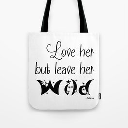 Love her but leave her Wild-Stars Tote Bag