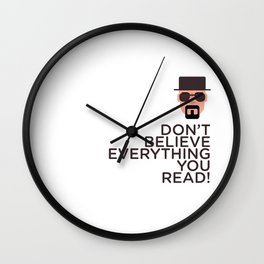 DON'T BELIEVE EVERYTHING YOU READ Wall Clock