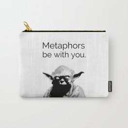 Metaphors be with you. Carry-All Pouch