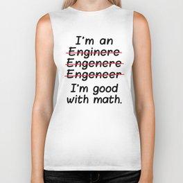 I'm an Engineer I'm Good at Math Biker Tank