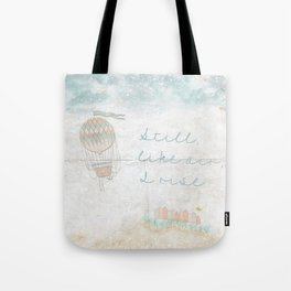 Still, like air, I rise. Tote Bag